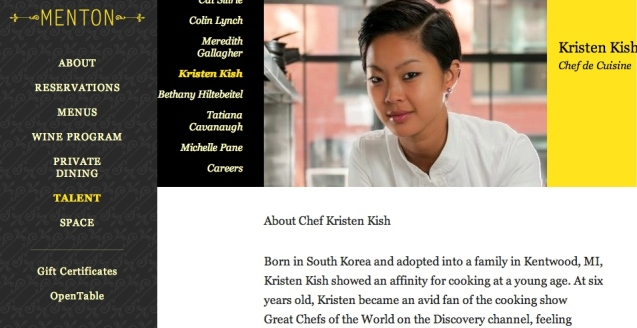 Kristen has decided to learn and share as the Chef de Cuisine at MENTON. Photo from MENTON official site: http://mentonboston.com/talent/kristen-kish/