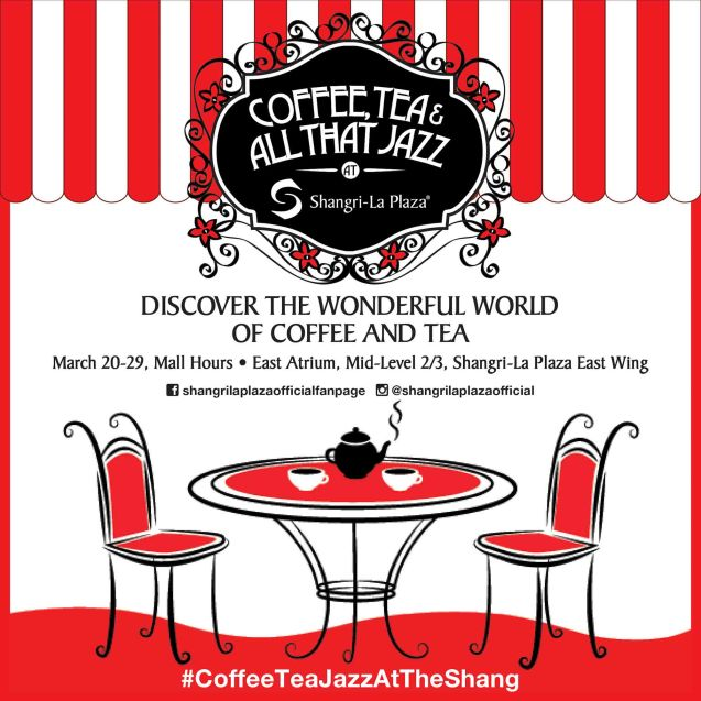 Try out designer coffee and listen to great jazz in COFFEE TEA AND ALL THAT JAZZ AT THE SHANG, East Atrium of the Shangri-La Plaza Mall from March 20-29, 2015.