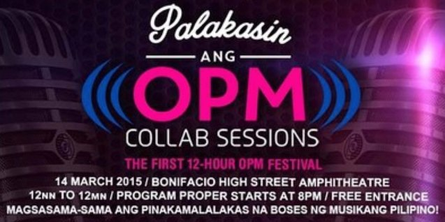 PALAKASIN ANG OPM COLLAB Sessions first 12-hour OPM festival was held at the Bonifacio High Street Amphitheatre, Bonifacio Global City Taguig last March 14, 2015.