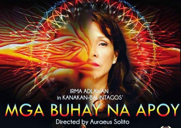 Irma Adlawan stars in Kanakan Balintagos' MGA BUHAY NA APOY directed by Auraeus Solito opening this Friday, October 3, 2015 at the CCP's Tanghalang Aurelio Tolentino.